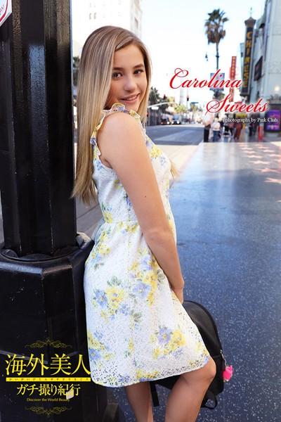 海外美人ガチ撮り紀行 Carolina Sweets 写真集